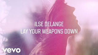 Ilse DeLange - Lay Your Weapons Down (Official Audio)
