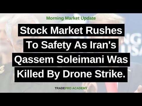 Stock Market Rushes To Safety As Iran's Qassem Soleimani Was Killed By Drone Strike.