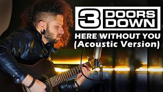 MARCELO CARVALHO   3 DOORS DOWN   HERE WITHOUT YOU   Acoustic Version