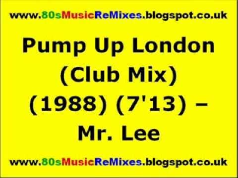 Pump Up London (Club Mix) - Mr. Lee | 80s Club Mixes | 80s Club Music | 80s House Music