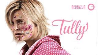 Tully - Recenzja #379