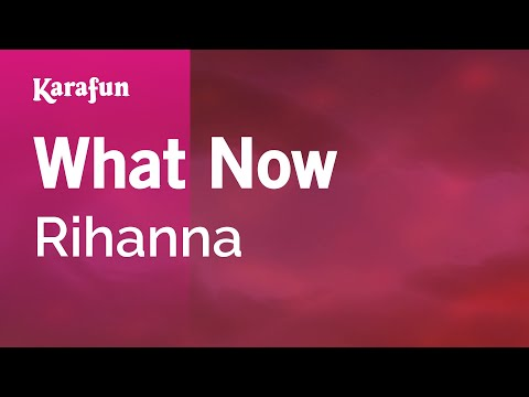Karaoke What Now - Rihanna *