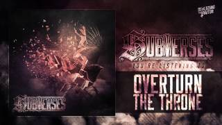 Subverses - Overturn The Throne