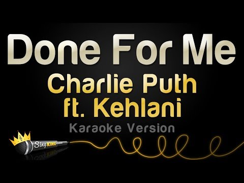 Charlie Puth ft. Kehlani - Done For Me (Karaoke Version)