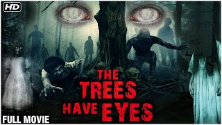 The Trees Have Eyes Full Hindi Dubbed Movie | New Hollywood Movies | Horror Blockbuster Movies