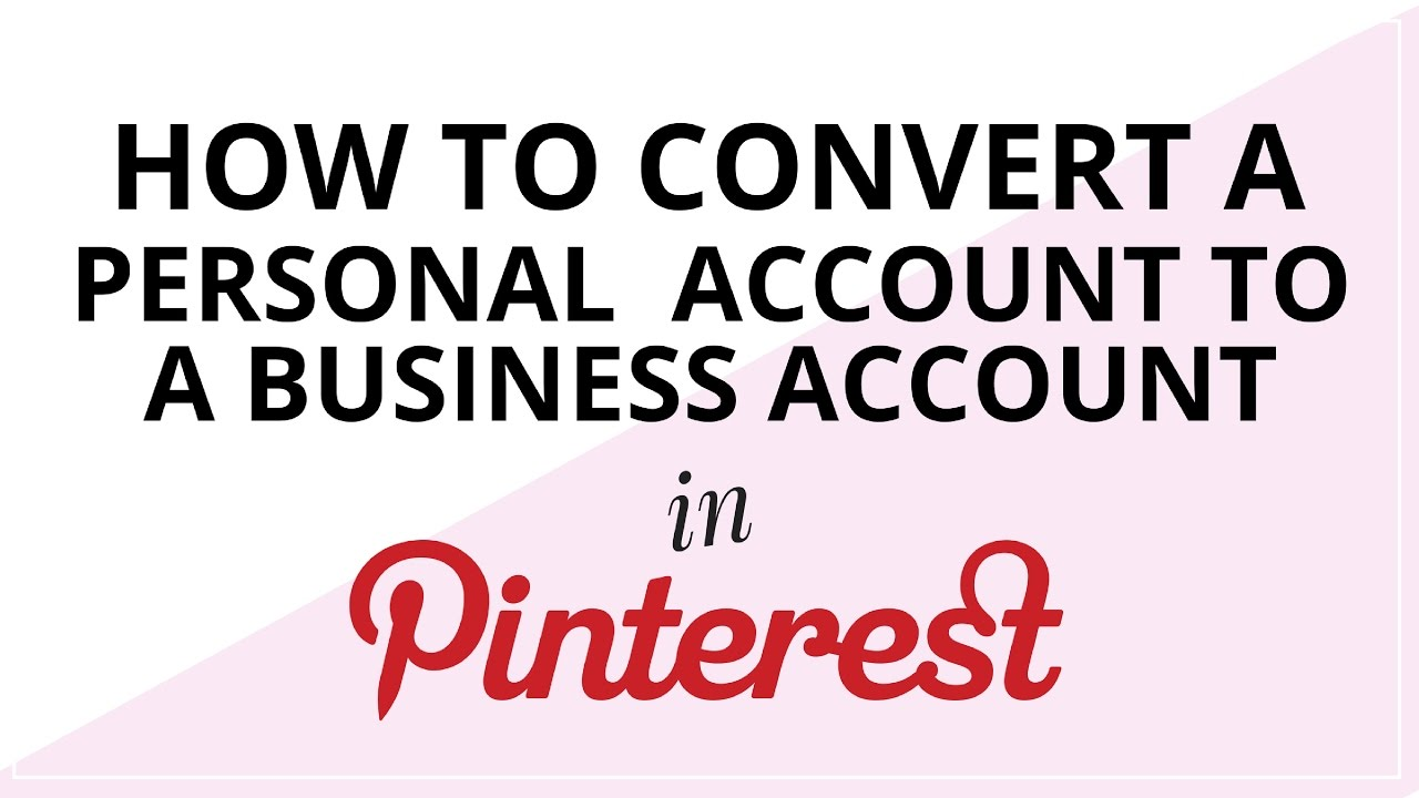 Pinterest for Business Tutorial: How to Convert a Personal Pinterest  Account to a Business Account