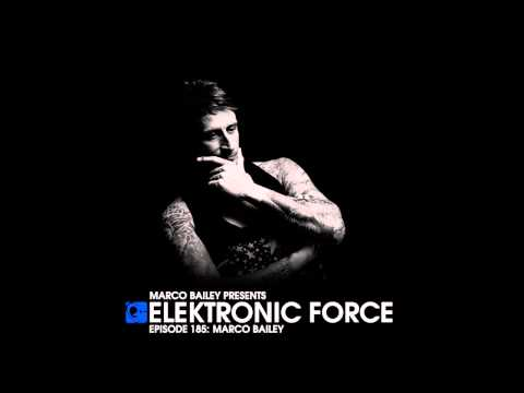 Elektronic Force Podcast 185 With Marco Bailey