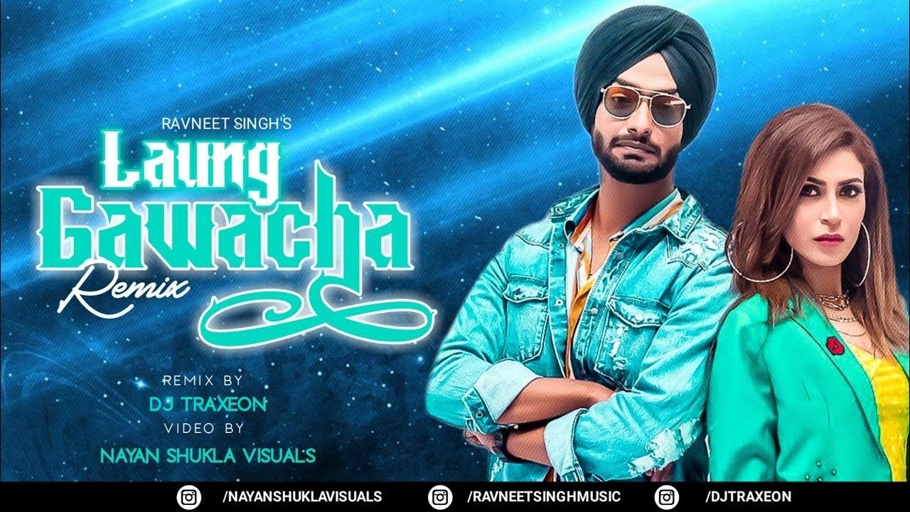 Laung Gawacha ( Dhol Remix )  || Ravneet Singh || Mansha Bahl || Dj Traxeon & Nayan Shukla ||