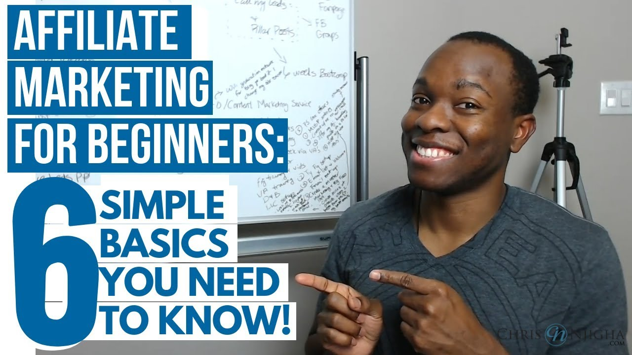 Affiliate Marketing for Beginners - 6 Simple Basics YOU Need to Know