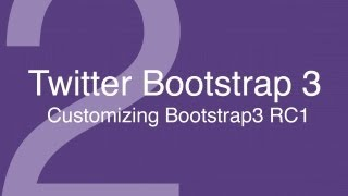 Twitter Bootstrap Tutorials 2: Customizing bootstrap with LESS variables in bootstrap3 RC1