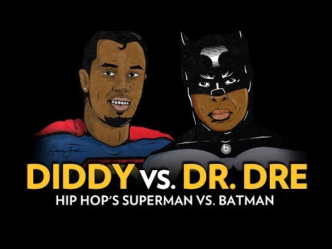 Diddy Vs. Dr. Dre: Hip Hop's Superman Vs. Batman