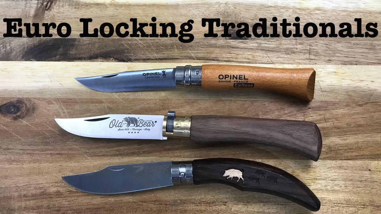 European Locking Traditionals Opinel Antonini Martins Youtube
