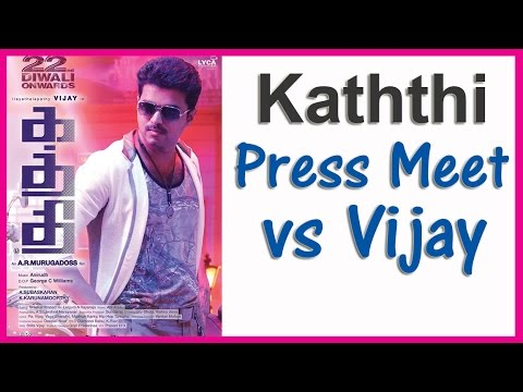 vijay press meet kaththi tamil