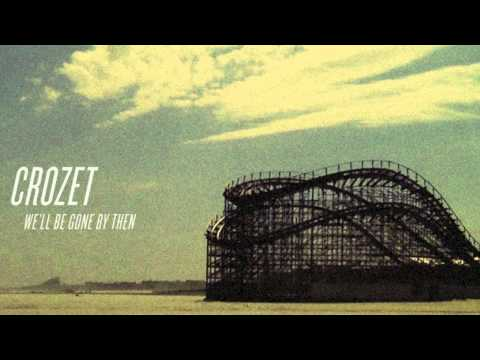 Crozet-We'll Be Gone By Then