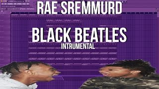 Rae Sremmurd -  Black Beatles Instrumental Remake (FREE FLP)