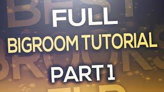 FL Studio - Full Bigroom Tutorial Part 1 (Intro & Break) [+FLP]