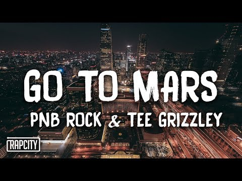 PnB Rock – Go To Mars ft. Tee Grizzley (Lyrics)