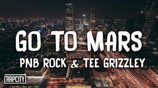 PnB Rock - Go To Mars ft. Tee Grizzley (Lyrics)