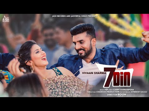 7 Din  | (Full HD) | Vivaan Sharma Ft.Aakanksha Sareen | New Punjabi Songs 2018