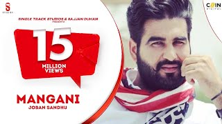 Mangni - Full Song | Joban Sandhu | SMI Records | DI++O Music | New Punjabi Song 2016