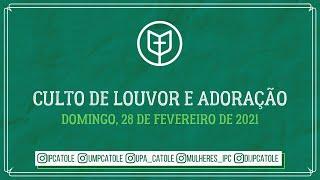 Culto de Louvor e Adoração -  28/02/2021