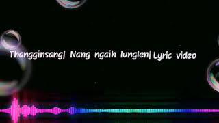 Gambar cover Thangginsang tombing| Nang ngaih lunglen| Lyric video