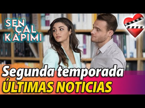 SEN ÇAL KAPIMI Segunda Temporada ÚLTIMAS NOTICIAS