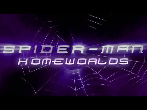 Spider - Man 3: Homeworlds Main Titles