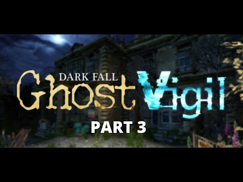 Dark Fall: Ghost Vigil - Walkthrough Part 3 | Ghost hunting game