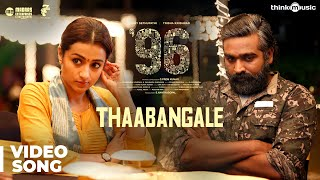 Gambar cover 96 Songs | Thaabangale Video Song | Vijay Sethupathi, Trisha | Govind Vasantha | C. Prem Kumar