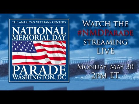 The 2016 National Memorial Day Parade - LIVE