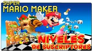 SUPER MARIO MAKER | NIVELES DE SUSCRIPTORES EN 2.0 | GAMEPLAY ESPAÑOL | WII U