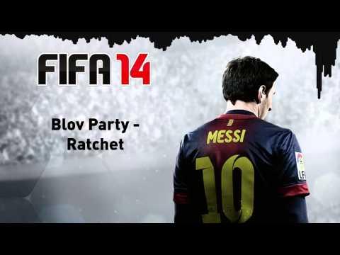 (FIFA14) Bloc Party - Ratchet