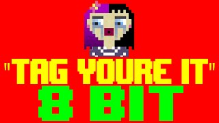 Tag, You're It [8 Bit Cover Tribute to Melanie Martinez] - 8 Bit Universe