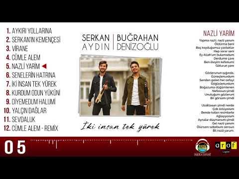Serkan Aydın & Buğrahan Denizoğlu - NAZLİ YARİM