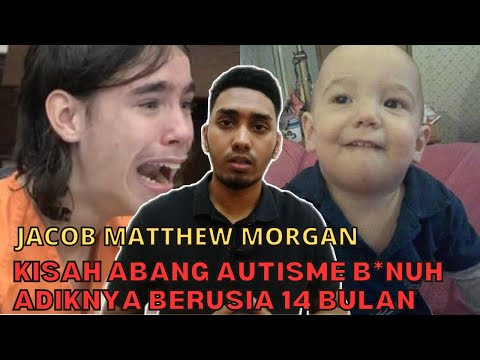 Kisah Seorang Abang B*nuh Adiknya Yang Berusia 14 Bulan | JACOB MATTHEW MORGAN | Izzul Isyraff