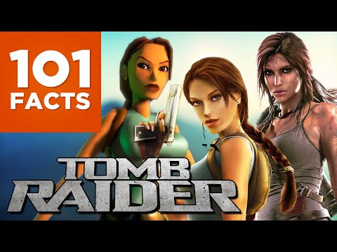 101 Facts About Tomb Raider