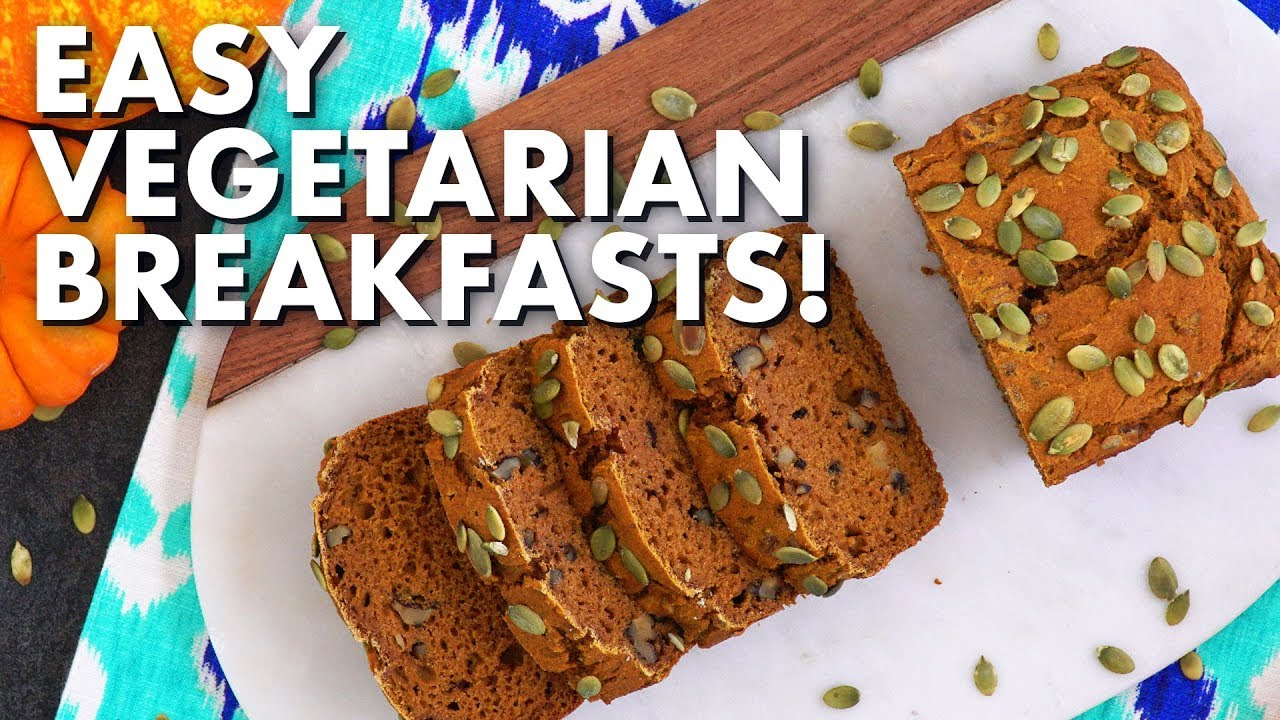 Quick And Easy Vegetarian Breakfasts 5 Healthy Breakfast Ideas