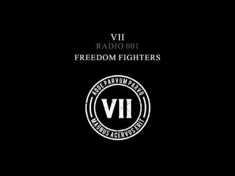 FREEDOM FIGHTERS - VII Radio Show 001 (SET)