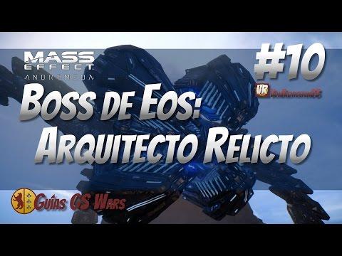 MASS EFFECT: ANDROMEDA #10 - CONSEJOS PARA ACABAR CON EL ARQUITECTO RELICTO, el Boss de Eos
