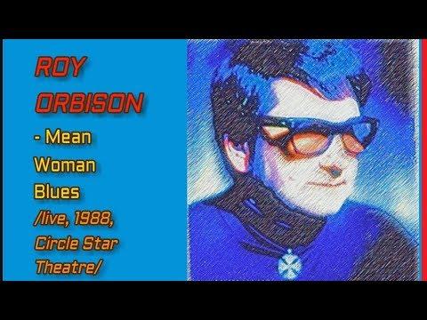 ♥ ROY ORBISON - Mean Woman Blues (live,1988) ♥ mp3
