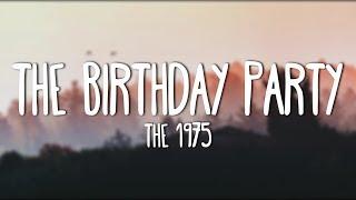 The 1975 - The Birthday Party (Lyrics)