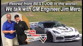 C7 CORVETTE RETIRED ENGINEER JIM MERO CONVERSATION