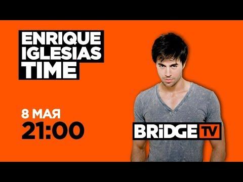 ENRIQUE IGLESIAS TIME on BRIDGE TV