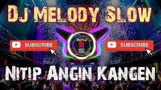 Download Dj Melody Slow TITIP ANGIN KANGEN Remix Full bass Dj tiktok terbaru.