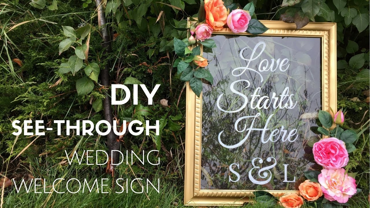 Diy See Through Wedding Welcome Sign Tutorial Easy Beautiful