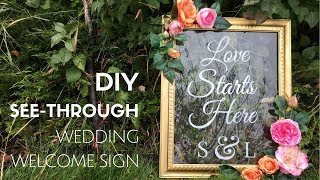 DIY SEE-THROUGH WEDDING WELCOME SIGN tutorial | easy & beautiful