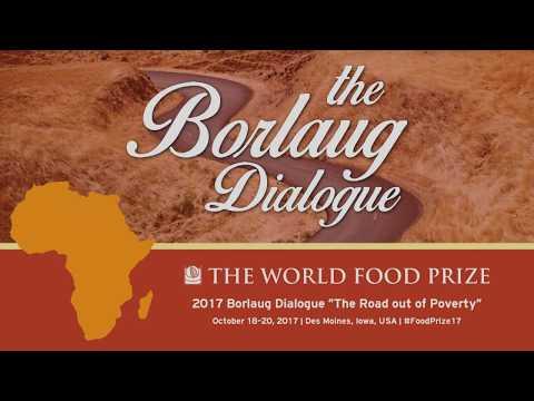 2017 World Food Prize Borlaug Dialogue - European-African Collaboration