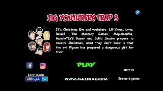 Jig Youtubers Trap 3 FULL Walkthrough