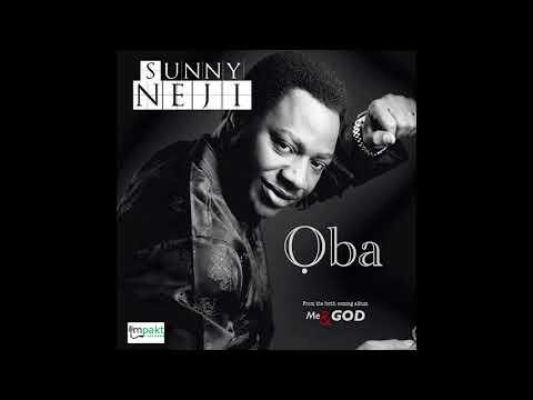 Sunny Neji - Oba (Audio)